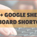 Google Sheets Keyboard Shortcuts - Spreadsheets