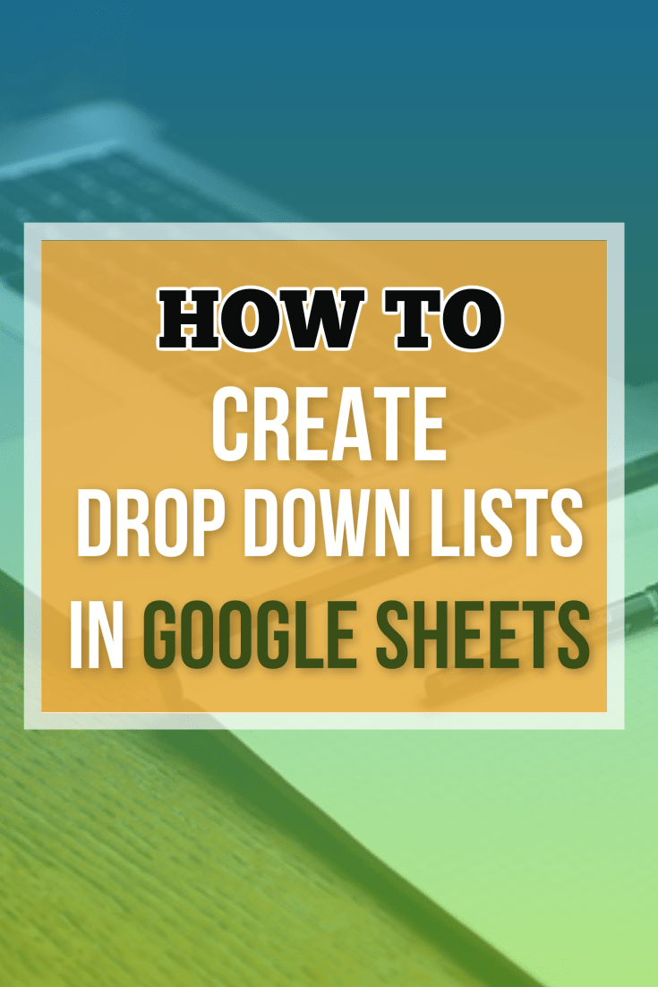 How to create drop down lists in Google Sheets