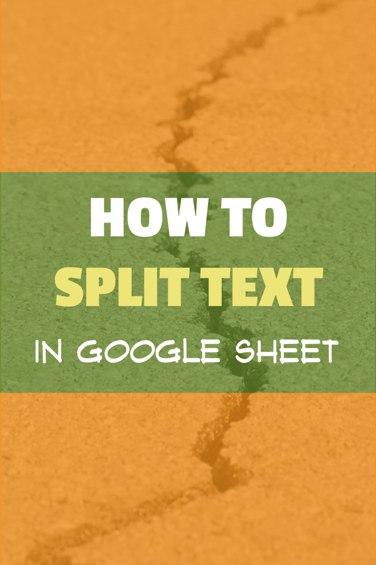 How to Quickly Split Text in Google Sheets